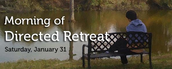 Directed Retreat