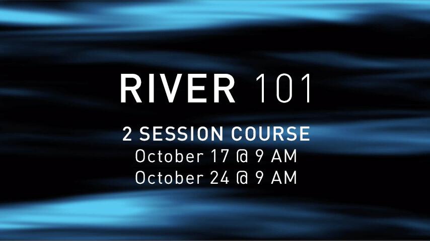 River 101 (Part 1)